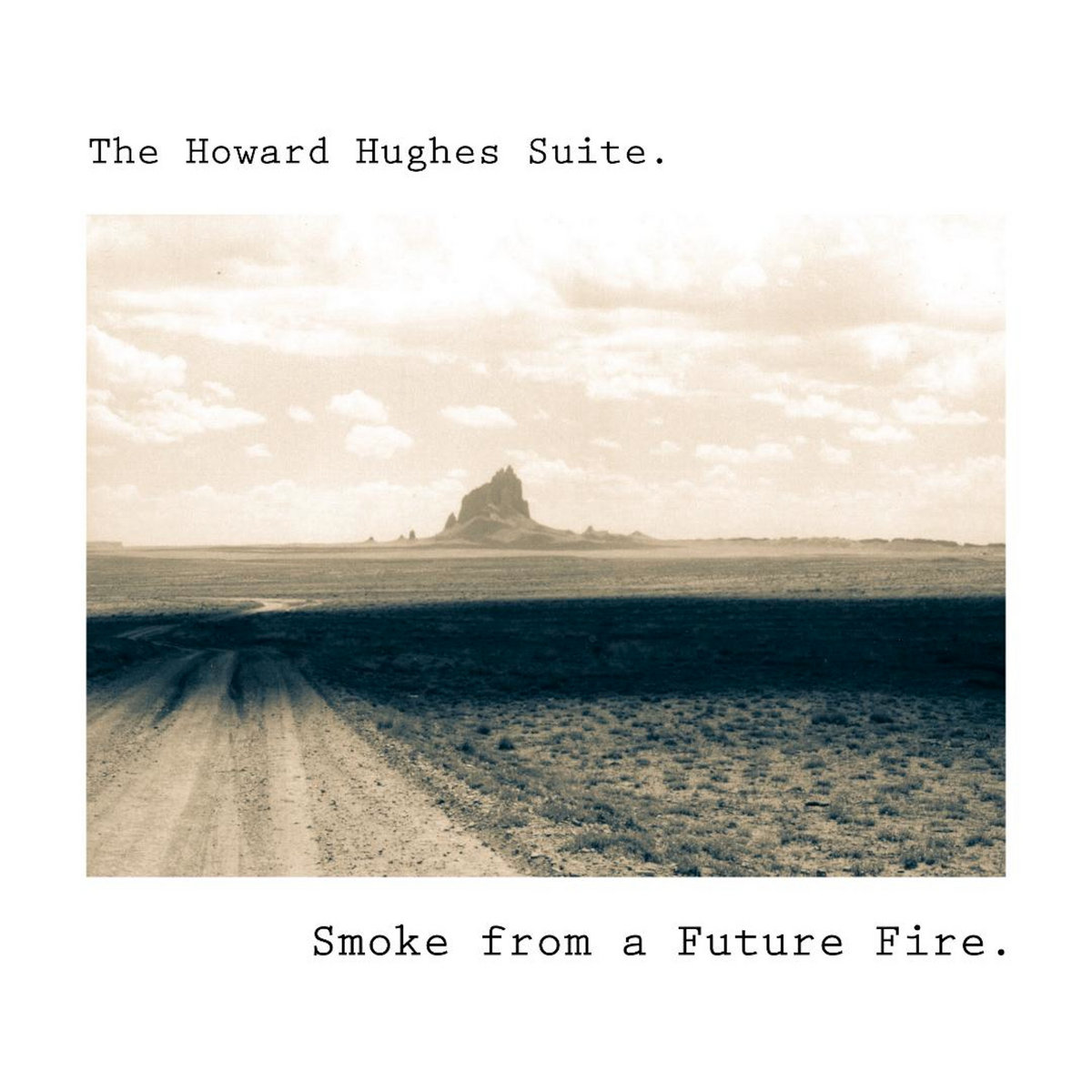 The Howard Hughes Suite. - Smoke from a Future Fire_cover