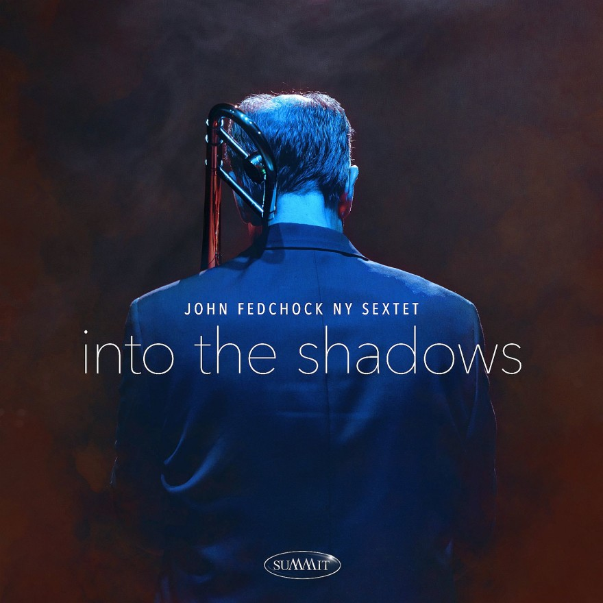 John Fedchock INTO THE SHADOWS_1600 pix _ cover